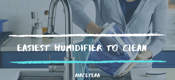 Easiest Humidifier to clean